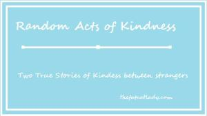 Random Acts of kindness - Helping a Stranger in need.